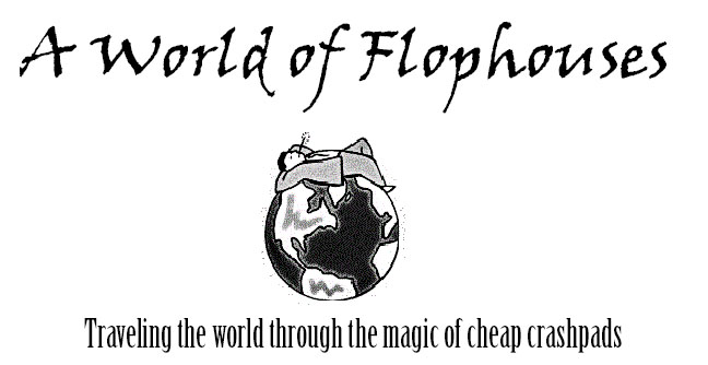 A World of Flophouses